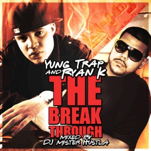 Ryan K, Yung Trap, The Break Through Free Download