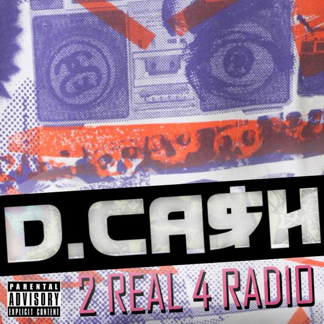 d. cash 2real4radio