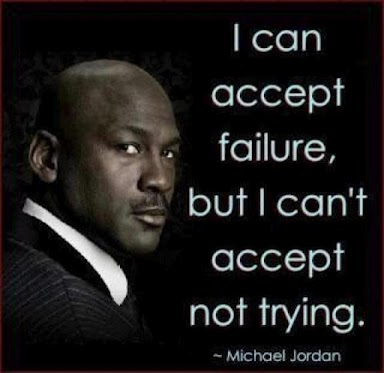 I-can-accept-failure-but-I-cant-accept-not-trying.Michael-Jordon-quotes