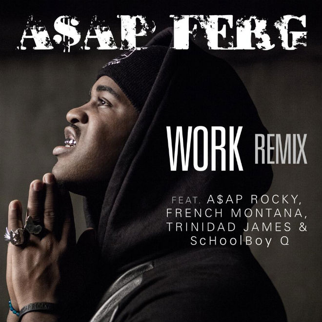 aap-ferg-featuring-aap-rocky-french-montana-trinidad-james-schoolboy-q-work-remix-artwork