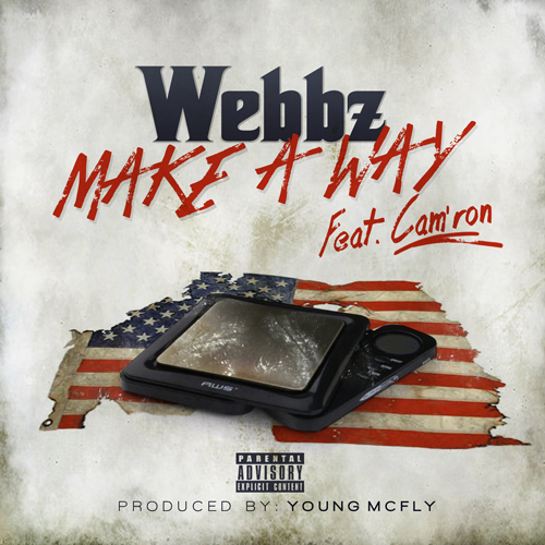 "Webbz Feat. Cam'ron ""Make A Way"""