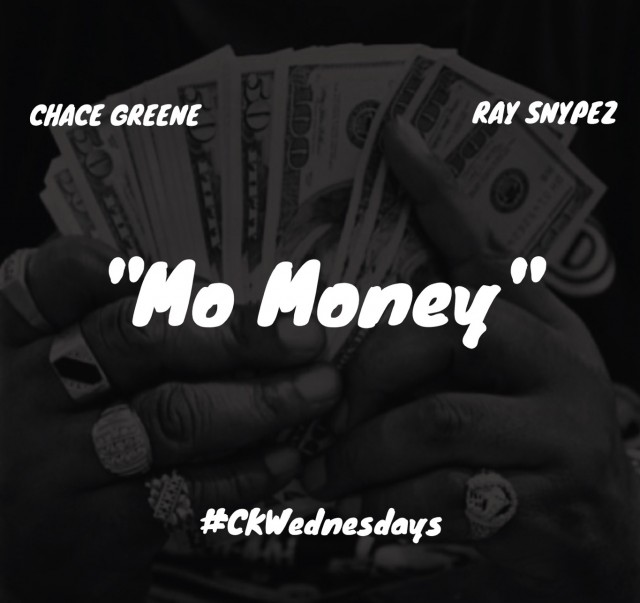 "Chace Greene ft. Ray Snypez - ""Mo Money"""