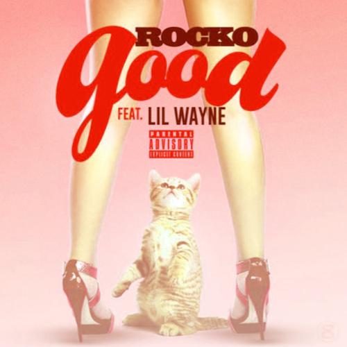 rocko-lil-wayne-good