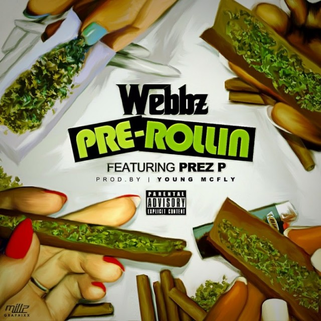 PreRollin Webbz Prez P produced by Young McFly